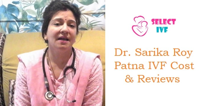 Dr. Sarika Roy Patna IVF Cost & Reviews 2019