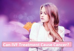 Can IVF treatment cause cancer
